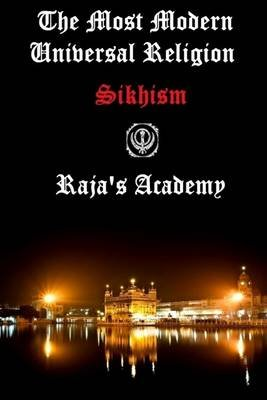 The Most Modern Universal Religion: Sikhism (Electronic book text): Raja's Academy