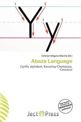 Abaza Language (Paperback): Carleton Olegario M. Ximo