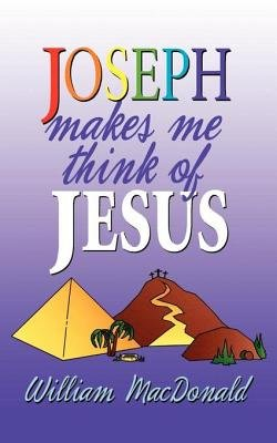 Joseph Makes Me Think of Jesus (Electronic book text): William MacDonald