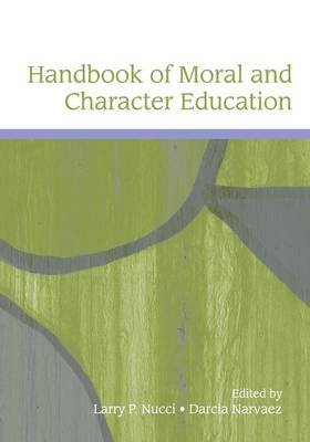 Handbook of Moral and Character Education (Paperback): Larry P Nucci, Darcia Narv aez, Tobias Krettenauer