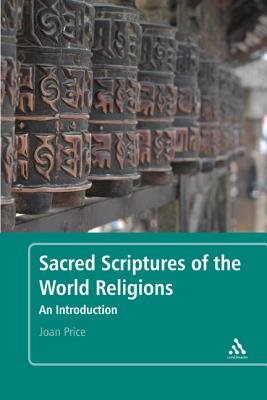 Sacred Scriptures of the World Religions - An Introduction (Hardcover): Joan Price