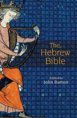 The Hebrew Bible - A Critical Companion (Hardcover): John Barton