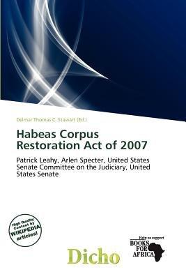 Habeas Corpus Restoration Act of 2007 (Paperback): Delmar Thomas C. Stawart