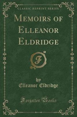 Memoirs of Elleanor Eldridge (Classic Reprint) (Paperback): Elleanor Eldridge