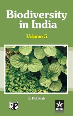 Biodiversity in India, Volume 5 (Hardcover): T. Pullaiah