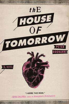 The House of Tomorrow (Electronic book text): Peter Bognanni