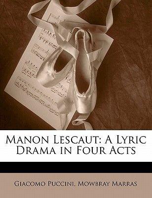 Manon Lescaut - A Lyric Drama in Four Acts (English, Italian, Paperback): Giacomo Puccini, Mowbray Marras