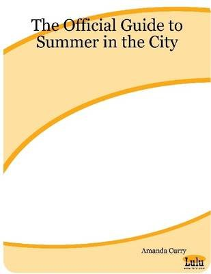 The Official Guide to Summer in the City (Electronic book text): Amanda Curry