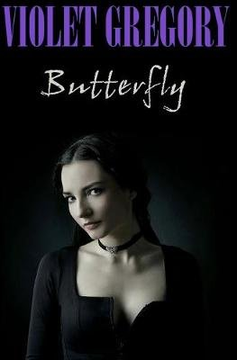 Butterfly (Paperback): Violet Gregory