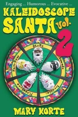 Kaleidoscope Santa, Vol 2 (Paperback): Mary Korte Korte