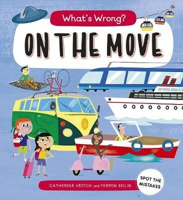 What's Wrong? On The Move - Spot the Mistakes (Paperback): Catherine Veitch