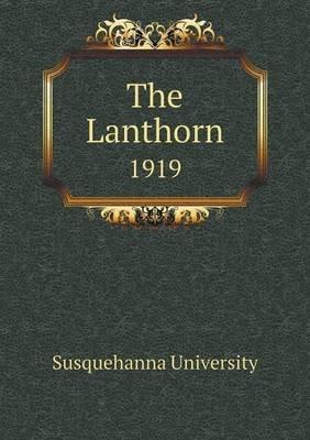 The Lanthorn 1919 (Paperback): Susquehanna University