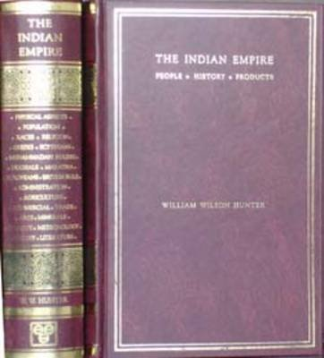 Indian Empire - Its People, History and Products (Hardcover): W Hunter