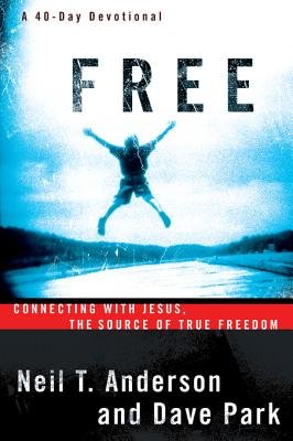 Free - Connecting with Jesus. the Source of True Freedom (Electronic book text): Neil T Anderson