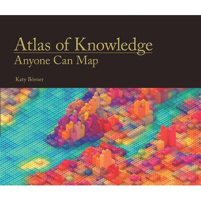 Atlas of Knowledge - Anyone Can Map (Hardcover): Katy Borner