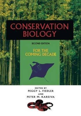 Conservation Biology (Paperback): Peggy L. Fiedler, Peter M. Kareiva
