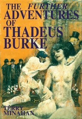The Further Adventures of Thadeus Burke, v. 2 (Electronic book text): Terry Minahan