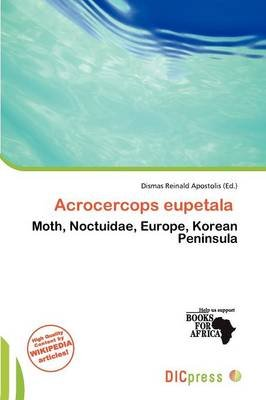 Acrocercops Eupetala (Paperback): Dismas Reinald Apostolis