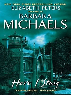 Here I Stay (Electronic book text): Barbara Michaels