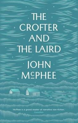 The Crofter and the Laird - Life on an Hebridean Island (Paperback): John McPhee