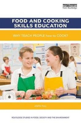 Food and Cooking Skills Education - Why teach people how to cook? (Hardcover): Anita Tull