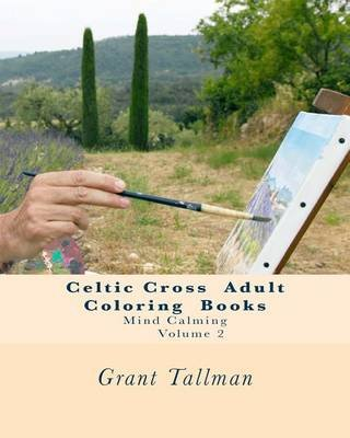 Celtic Cross Adult Coloring Book - Adult Coloring Book (Paperback): Grant Tallman