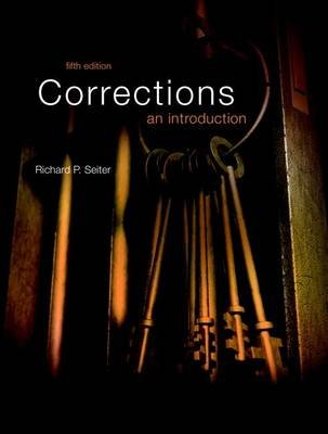 Revel for Corrections - An Introduction, Student Value Edition -- Access Card Package (Loose-leaf, 5th ed.): Richard P. Seiter