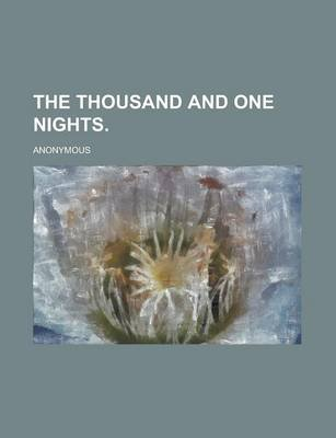 The Thousand and One Nights Volume I (Paperback): Anonymous