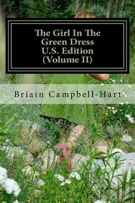 The Girl in the Green Dress U.S. Edition (Volume II) - The Socio-Politicalpoetry of Briain Campbell-Hart (Paperback): Briain...