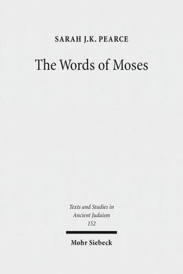Words of Moses, The: Studies in the Reception of Deuteronomy in the Second Temple Period (Electronic book text): Sarah J K...