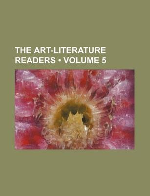 The Art-Literature Readers (Volume 5) (Paperback): Books Group