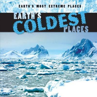 Earth's Coldest Places (Hardcover): Mary Griffin
