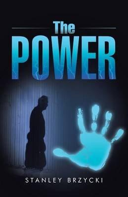 The Power (Paperback): Stanley Brzycki