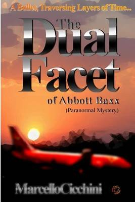 The Dual Facet of Abbott Baxx - Paranormal Mystery (Paperback): Marcello Cicchini