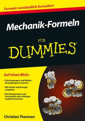 Mechanik-Formeln Fur Dummies (German, Paperback): Christian Thomsen