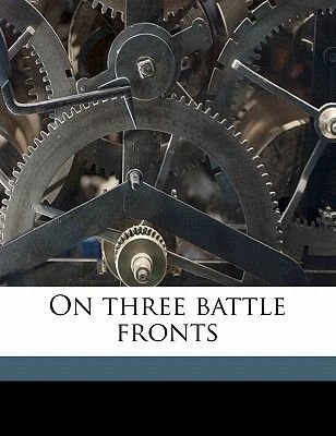 On Three Battle Fronts (Paperback): Frederick Thomas Rowland Howard