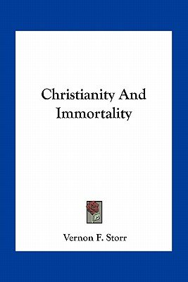 Christianity and Immortality (Paperback): Vernon F. Storr