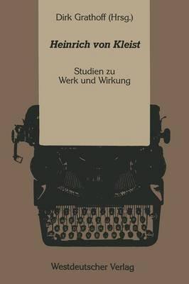 Heinrich Von Kleist - Studien Zu Werk Und Wirkung (German, Paperback, 1988): Dirk Grathoff