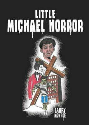 Little Michael Horror (Paperback): Monroe,Larry