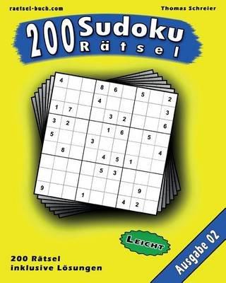 200 Leichte Zahlen-Sudoku 02 - 200 Leichte 9x9 Sudoku Mit Losungen, Ausgabe 02 (German, Paperback): Thomas Schreier