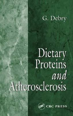 Dietary Proteins and Atherosclerosis (Hardcover, New): Gerard Debry