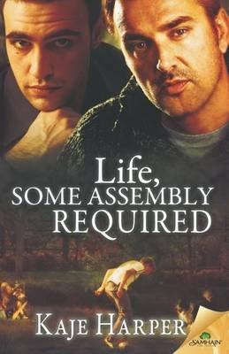 Life, Some Assembly Required (Paperback): Kaje Harper