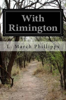 With Rimington (Paperback): L.March Phillipps