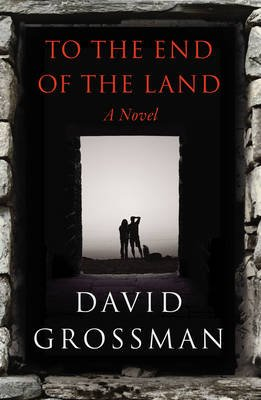 To the End of the Land (Paperback, Airports / Ireland / Export ed): David Grossman