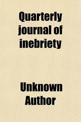 Quarterly Journal of Inebriety (Volume 25) (Paperback): unknownauthor, American Association for Inebriety