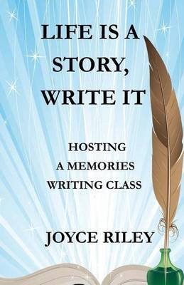 Liife Is a Story, Write It (Paperback): Joyce Riley