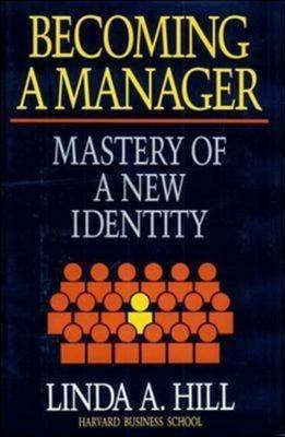 Becoming a Manager - Mastery of a New Identity (Hardcover): Linda A. Hill