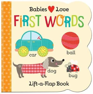 Babies Love: First Words (Board book): Cottage Door Press