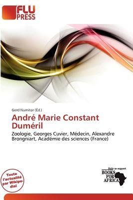 Andr Marie Constant Dum Ril (French, Paperback): Gerd Numitor