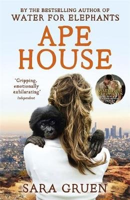 Ape House (Paperback): Sara Gruen